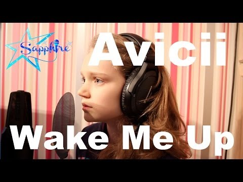 Avicii - Wake Me Up - cover  by 10 year old Sapphire