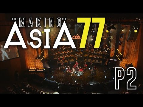 «the MAKING of ASIA 77» Phần 2 : Trình Diễn [BEHIND THE SCENES]