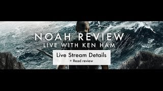 Noah Movie Review With Ken Ham