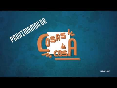 Cosas de Cosa: Trailer