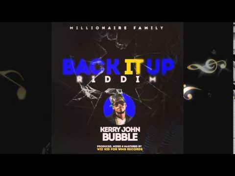 Kerry John - Bruk Out #BackItUpRiddim [2014 Wizz Kid]