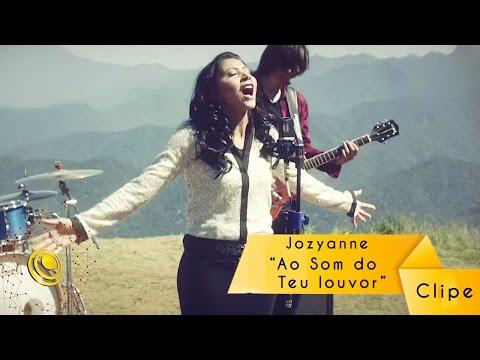 Jozyanne - Ao Som do Teu louvor - Clipe oficial