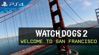 Watch Dogs 2 - Welcome to San Francisco