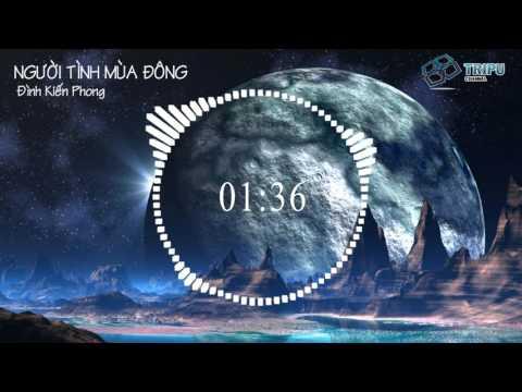 Người Tình Mùa Đông Remix - Đinh Kiến Phong