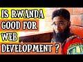 Is Rwanda Good for Web Development