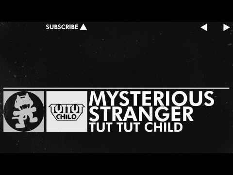 Tut Tut Child - Mysterious Stranger [Monstercat FREE Release]