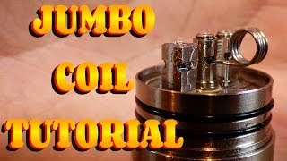 Jumbo Coil Build Tutorial How To