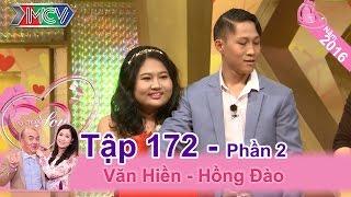"""Chết cười với những sở thích bá đạo của cô vợ """"múp"""" siêu cute   Văn Hiền - Hồng Đào   VCS 172"""
