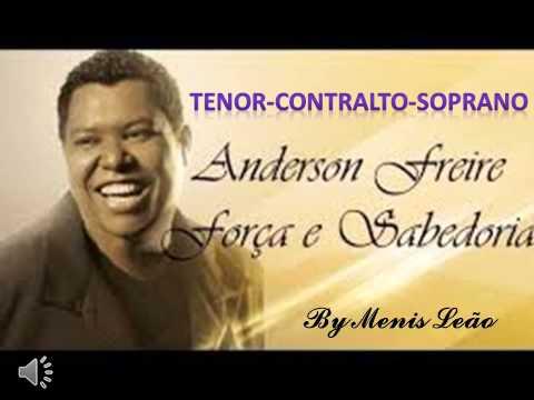 Força e Sabedoria- Anderson Freire TENOR- CONTRALTO-SOPRANO