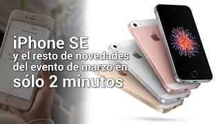 Las novedades de la keynote de Apple iPhone SE en sólo dos minutos