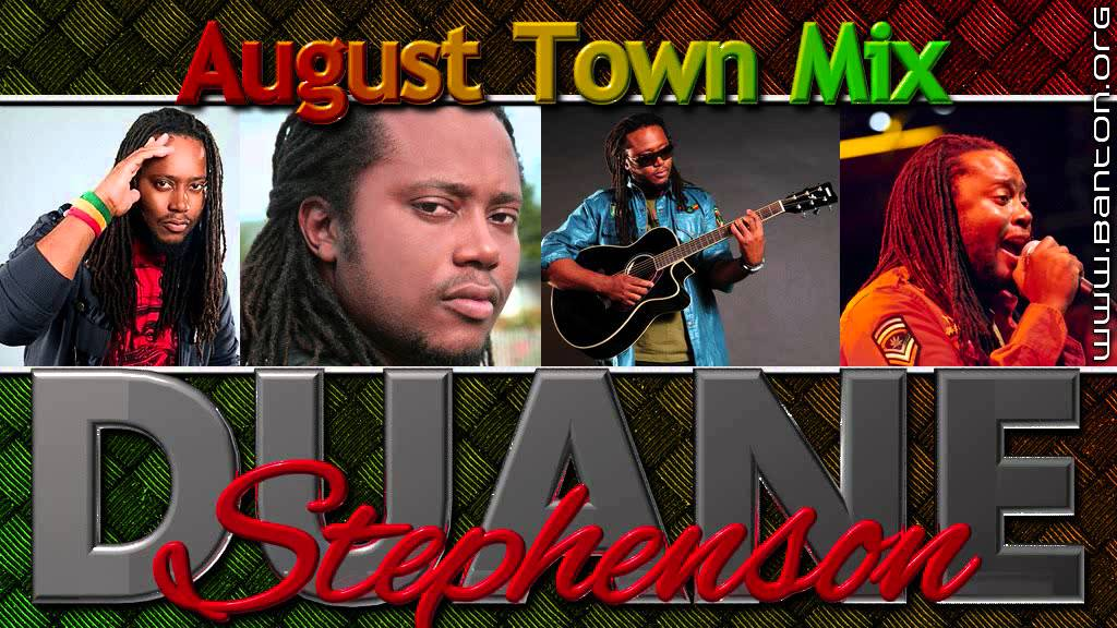 Duane Stephenson August Town Mix By Banton Man Youtube