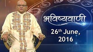 Bhavishyavani | 26th June, 2016 - India TV