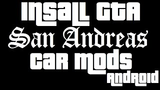 How To Install GTA SA Car Mods For Android