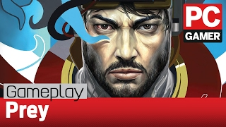 Prey - PC gameplay: the first hour