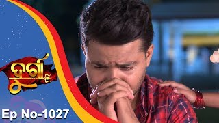 Durga | Full Ep 1027 | 24th Mar 2018 | Odia Serial - TarangTV