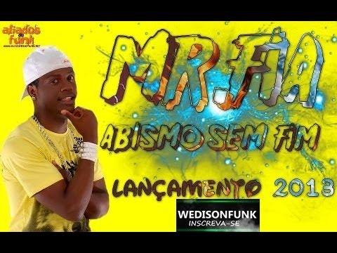 MR FIA - ABISMO SEM FIM ( LANÇAMENTO 2013 )DJ NANDO PRODUÇOES