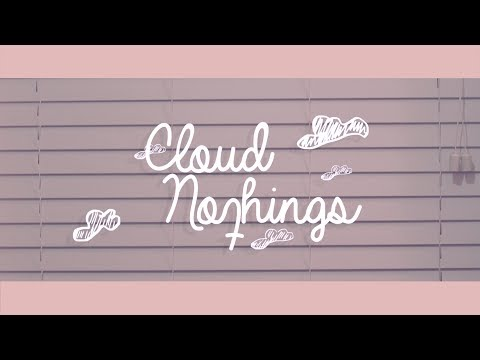 Thumbnail of video Cloud Nothings