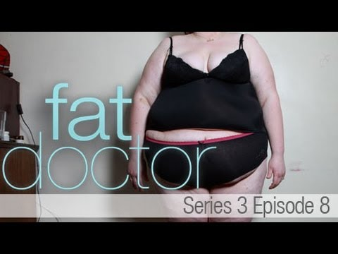 Fat Doctor Series 3 - Ep8 - Victoria & Jessica