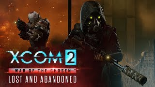 XCOM 2 - War of the Chosen: Lost and Abandoned Játékmenet