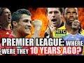 Premier League Where Were The Teams 10 YEARS AGO