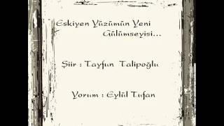 Eyl�l Tufan Eskiyen Y�z�m�n Yeni G�l�mseyi�i �iiR VideO �zLe