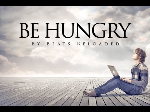 Be Hungry, Fight For It!