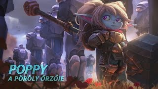 League of Legends - Hősbemutató: Poppy, a pöröly őrzője
