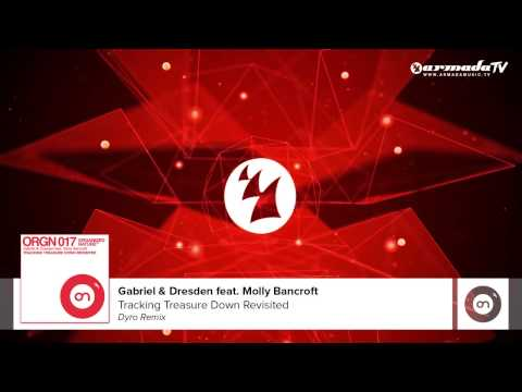 Gabriel & Dresden feat. Molly Bancroft - Tracking Treasure Down Revisited (Dyro Remix)