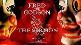 Fred The Godson - The Sermon | Directed by: L.E.S Official Video