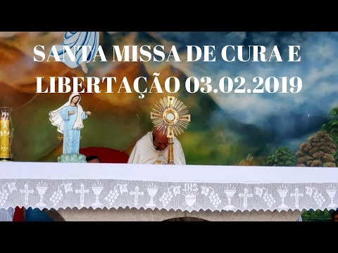 Santa Missa de Cura e Libertação | 03.02.2019 | Padre José Sometti | ANSPAZ