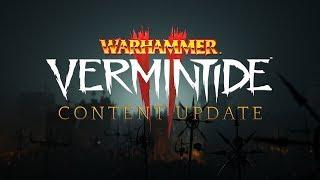 Warhammer: Vermintide 2 - Content Update Trailer