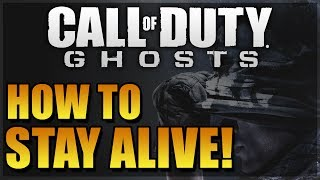 Call Of Duty: Ghosts How To Stay Alive Longer! Tips/Tricks