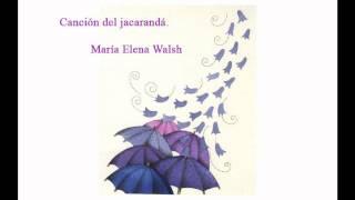 Canción Del Jacarandá. María Elena Walsh.