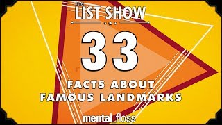 33 Facts about Famous Landmarks - mental_floss List Show Ep. 514