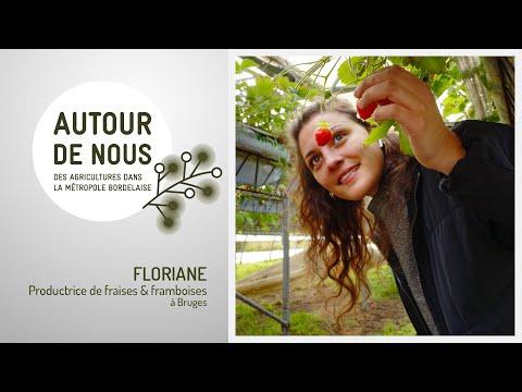 Autour de Nous - Épisode 5 - Floriane – Productrice de fraises et de framboises à Bruges