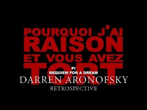 Pourquoi j'ai Raison et vous avez Tort - Darren Aronofsky Retrospective : Partie 1