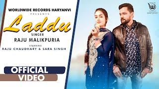 LADDU Raju Malikpuria Ft Sara Singh Video HD Download New Video HD