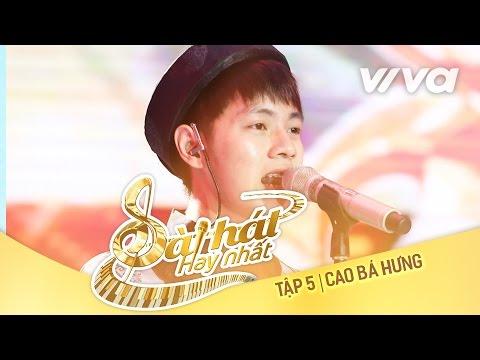Tương Tư - Cao Bá Hưng | Tập 5 Sing My Song - Bài Hát Hay Nhất 2016 [Official]