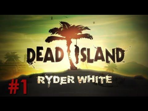 Dead Island: Ryder White DLC - (Episode 1)
