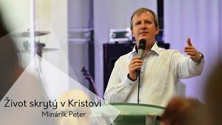 Život skrytý v Kristovi - Minárik Peter