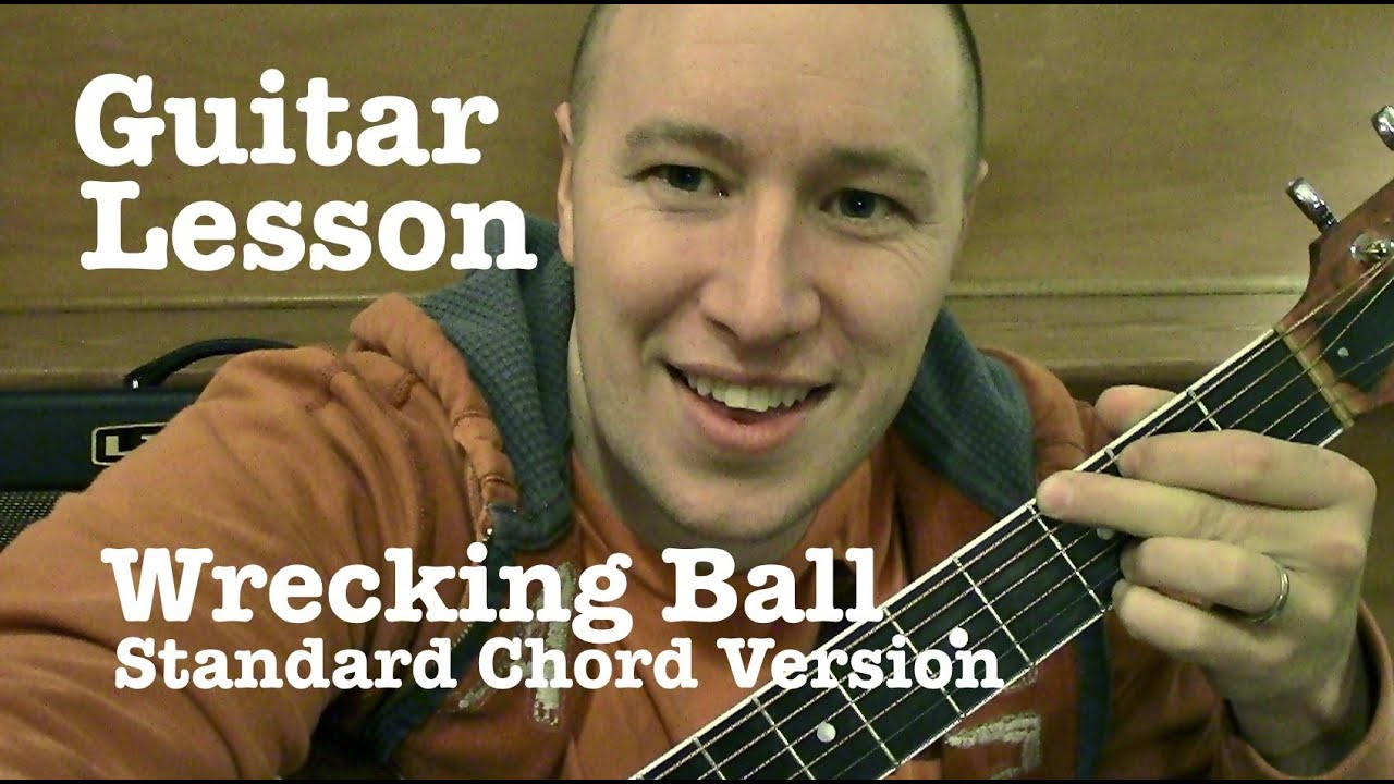 wrecking ball guitar lesson tutorial standard chord version miley cyrus youtube. Black Bedroom Furniture Sets. Home Design Ideas