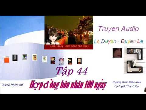Tập 44- Hợp  Đồng Hôn Nhân 100 ngày -Thượng Quan Miễu Miễu - Truyện Audio Lê Duyên-Duyên Lê