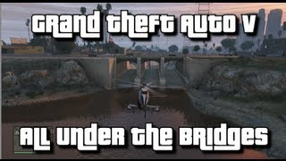 GTA V All Under The Bridges 100% Collectibles Guide