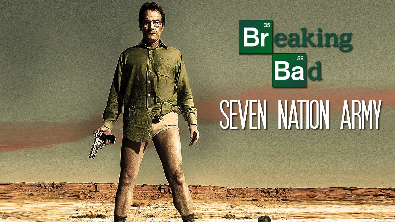 Breaking Bad || Seven Nation Army - YouTube