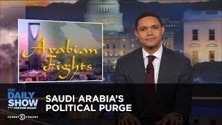 Saudi Arabia's Political Purge: The Daily Show