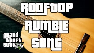 The Rooftop Rumble Song | Rooftop Rumble Music Video (GTAV)