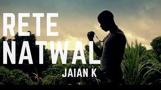 Jaïan K - Rété Natwal