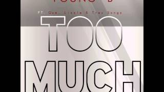 """YOUNG BEAZY """"TOO MUCH"""" (FT. QUE, LIZZLE & TREY SONGZ"""