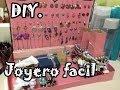 DIY Joyero Fácil - Organiza pulseras aretes anillos - Make your jewelry easy