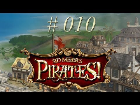 Sid Meier´s Pirates! - #010 - Ruht euch aus! - Let's Play [ 2004 / Deutsch / Full HD]